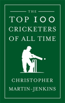 The Top 100 Cricketers of All Time, Hardback Book