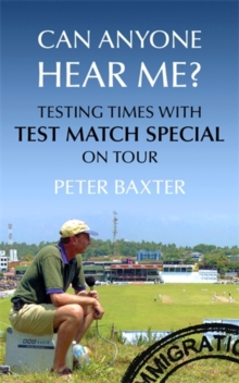 Can Anyone Hear Me? : Testing Times with Test Match Special on Tour, Hardback Book
