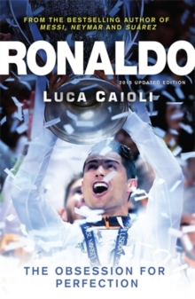 Ronaldo - 2015 Updated Edition : The Obsession for Perfection, Paperback Book