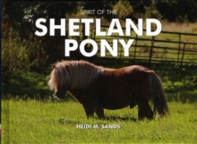 Spirit of the Shetland Pony, Hardback Book