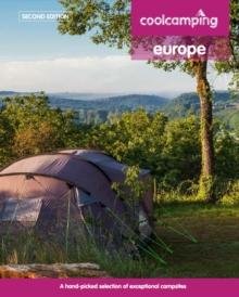Cool Camping Europe: A Hand-Picked Selection of Campsites and Camping Experiences in Europe, Paperback Book