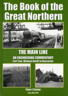 The Book of the Great Northern : Welwyn North to Doncaster Part 2, Hardback Book
