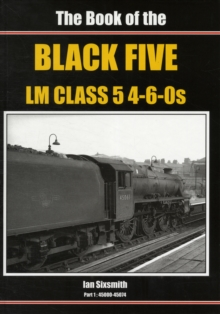 The Book of the Black Fives LM Class 5 4-6-0s : 45000-45074, Hardback Book