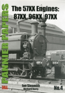The Pannier Papers : The 57XX Engines: 87XX, 96XX, 97XX No. 4, Paperback Book