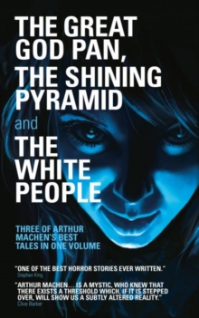 The Great God Pan, The Shining Pyramid and The White People, Paperback Book