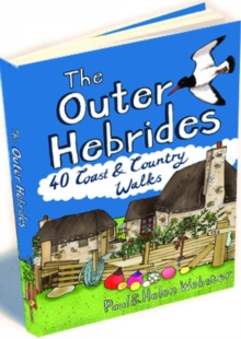 The Outer Hebrides : 40 Coast & Country Walks, Paperback Book