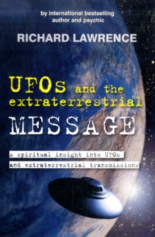 UFOs and the Extraterrestrial Message : A Spiritual Insight into UFOs & Cosmic Transmissions, Paperback Book