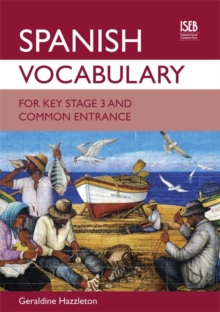 Spanish Vocabulary for Key Stage 3 and Common Entrance, Paperback Book