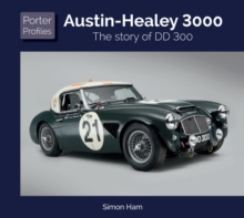 Austin Healey : The story of DD 300, Hardback Book