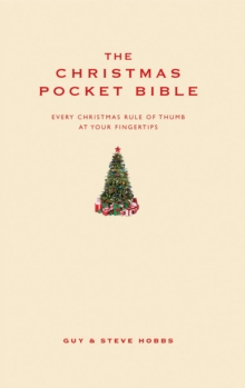 The Christmas Pocket Bible : Every Christmas Rule of Thumb at Your Fingertips, Hardback Book