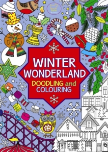 Winter Wonderland : Doodling and Colouring, Paperback Book