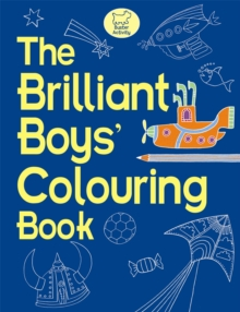 The Brilliant Boys' Colouring Book, Paperback Book