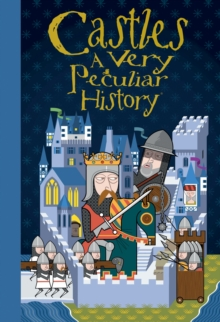 Castles : A Very Peculiar History, Hardback Book