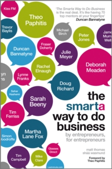 The SMARTA Way to Do Business : by Entrepreneurs, for Entrepreneurs, Paperback Book