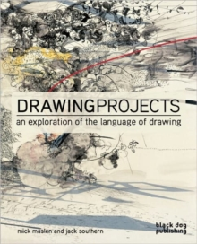 Drawing Projects : An Exploration of the Language of Drawing, Paperback Book