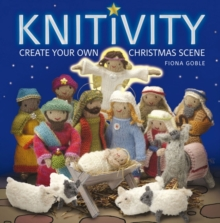 Knitivity : Create Your Own Christmas Scene, Paperback Book