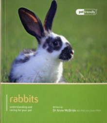 Rabbits - Pet Friendly : Understanding and Caring for Your Pet, Paperback Book