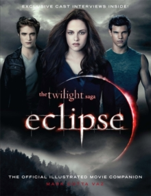 The Twilight Saga Eclipse: The Official Illustrated Movie Companion, Paperback Book