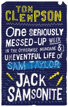One Seriously Messed-Up Week : in the Otherwise Mundane and Uneventful Life of Jack Samsonite, Paperback Book