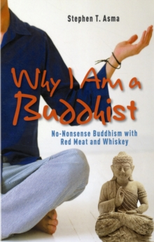 Why I am a Buddhist : No-nonsense Buddhism with Red Meat and Whiskey, Paperback Book