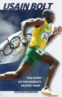 Usain Bolt : The Story of the World's Fastest Man, Paperback Book