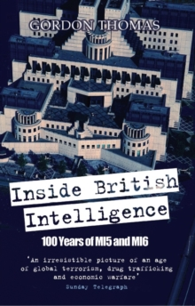 Inside British Intelligence : 100 Years of MI5 and MI6, Paperback Book