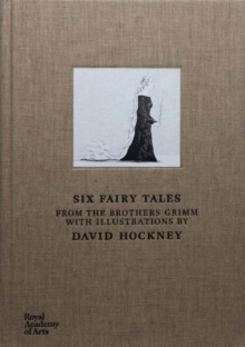 Six Fairy Tales from the Brothers Grimm : With Illustrations by David Hockney, Hardback Book