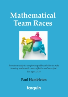 Mathematical Team Races : 17 Exciting Activities for Ages 13-16, Paperback Book