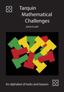 Tarquin Mathematical Challenges : An alphabet of tasks and teasers, Paperback Book
