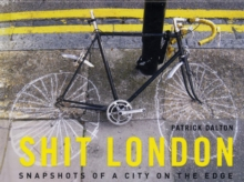 Shit London : Snapshots of a City on the Edge, Hardback Book