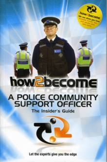 How 2 Become a Police Community Support Officer : The Insiders Guide, Paperback Book