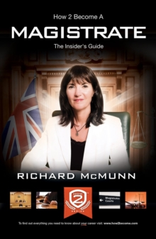 How 2 Become a Magistrate : The Insiders Guide, Paperback Book