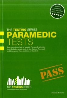 Paramedic Tests: Practice Tests for the Paramedic and Emergency Care Assistant Selection Process, Paperback Book