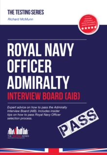 Royal Navy Officer Admiralty Interview Board Workbook: How to Pass the AIB Including Interview Questions, Planning Exercises and Scoring Criteria, Paperback / softback Book