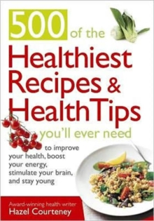 500 Healthiest Recipes and Heal, Paperback Book