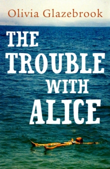 The Trouble with Alice, Paperback Book