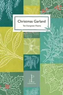 Christmas Garland : Ten Evergreen Poems, Paperback / softback Book