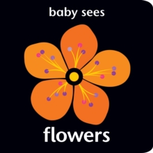 Baby Sees: Flowers, Board book Book