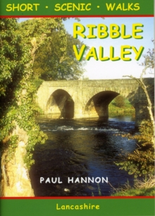 Ribble Valley : Short Scenic Walks, Paperback Book