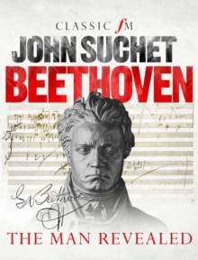 Beethoven : The Man Revealed, Hardback Book