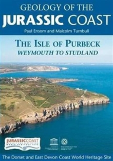 Geology of the Jurassic Coast : The Isle of Purbeck - Weymouth to Studland, Paperback Book