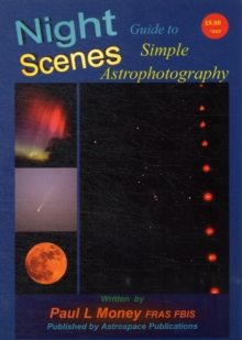 Nightscenes: Guide to Simple Astrophotography, Paperback Book