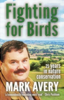 Fighting for Birds : 25 years in nature conservation, Paperback / softback Book