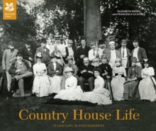 Country House Life : A Century in Photographs, Hardback Book