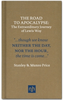 The Road to Apocalypse : The Extraordinary Journey of Lewis Way, Hardback Book