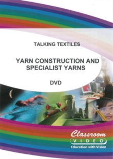 Talking Textiles: Yarn Construction and Specialist Yarns, DVD  DVD
