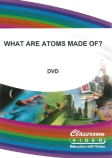 What Are Atoms Made Of?, DVD  DVD