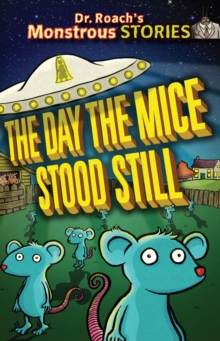 The Monstrous Stories: Day the Mice Stood Still, Paperback Book