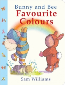 Bunny and Bee Favourite Colours, Board book Book