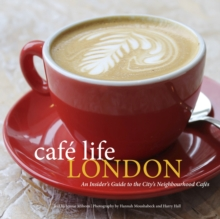Cafe Life London : A Guide To The Neighbourhood Cafes, Paperback Book